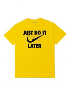 CHINATOWN MARKET – Just Do It Later T-Shirt (Yellow)